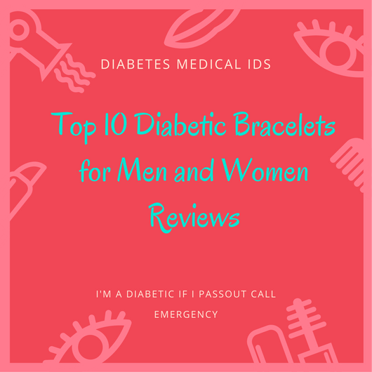 Top 10 Diabetic Bracelets for Men and Women Reviews