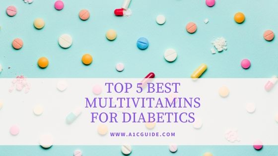 TOP 5 BEST MULTIVITAMINS FOR DIABETICS
